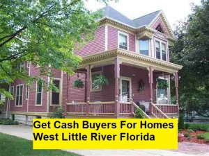 Get Cash Buyers For Homes West Little River Florida