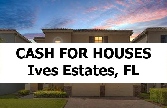 Cash For My House Ives Estates Fl - The Sell Fast Center