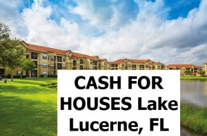 Cash For My House Lake Lucerne Fl - The Sell Fast Center