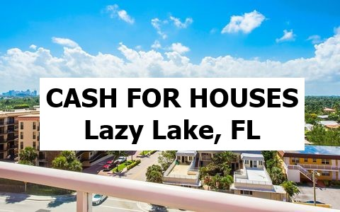Cash For My House Lazy Lake Fl - The Sell Fast Center