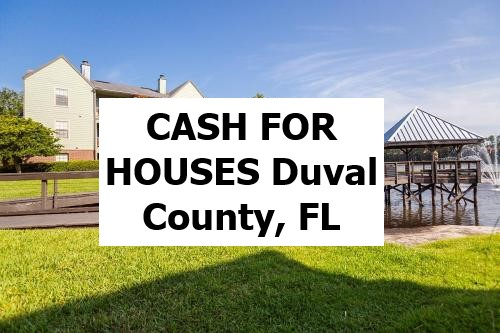 Cash For My House Duval County Fl - The Sell Fast Center