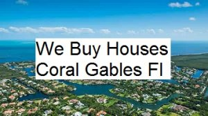 Cash For Coral Gables Houses - The Sell Fast Center