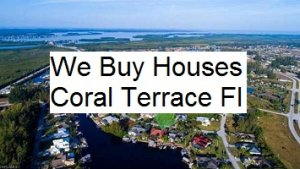 Cash For Coral Terrace Houses - The Sell Fast Center