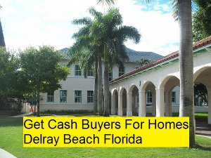 Get Cash Buyers For Homes Delray Beach Florida