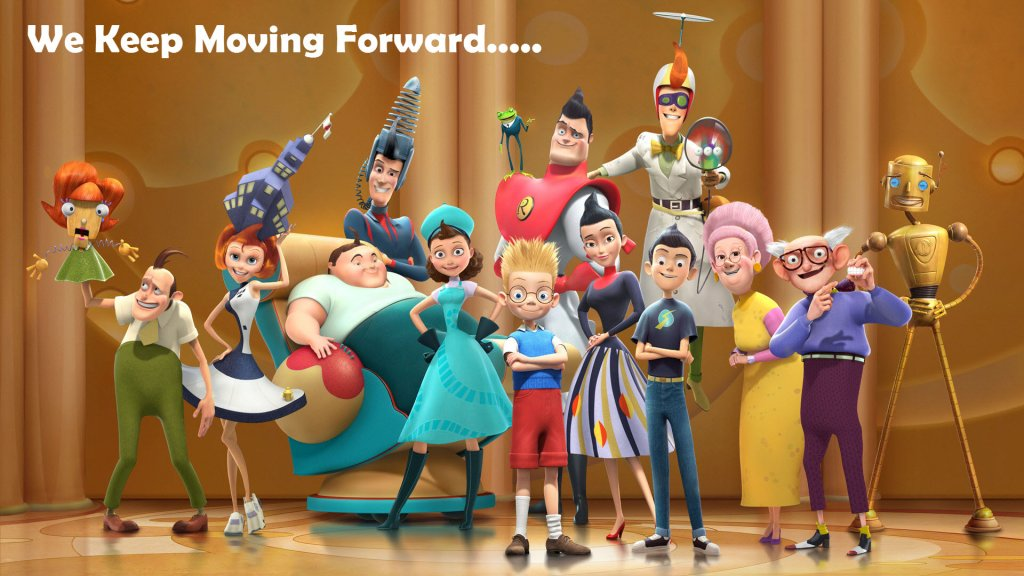 meet the robinsons - keep moving forward
