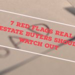 Red Flags Real Estate Buyers Should Watch Out