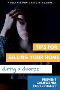 Selling Your Home During a Divorce in California | Avoid the common pitfalls that could cost you big time | www.fasthomecashoffers.com