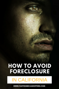 How to Stop Foreclosure in California | Learn the most effective ways to keep from getting foreclosed on | www.fasthomecashoffers.com