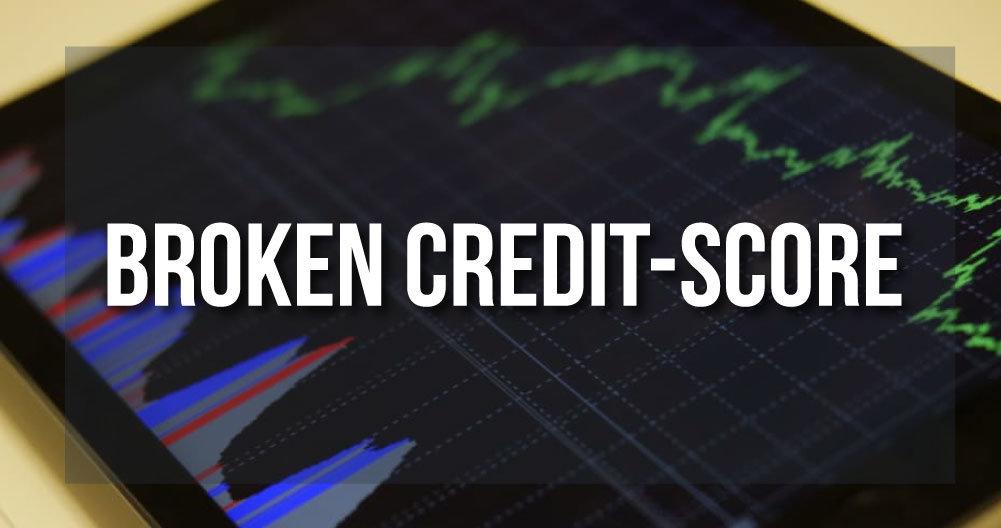 Broken Credit-Score - Real Estate: Risky business?