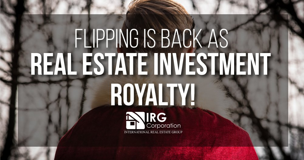 Flipping is Back as Real Estate Investment Royalty!