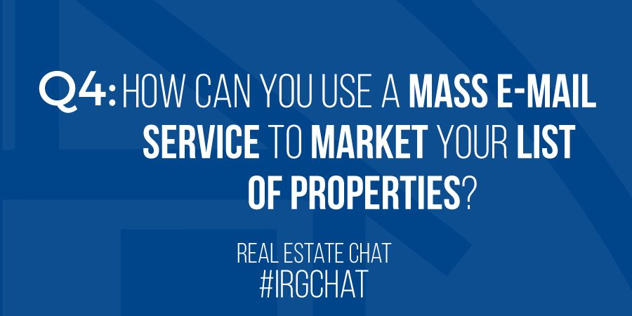 Q4: How can you use a mass E-mail service to market your list of properties?