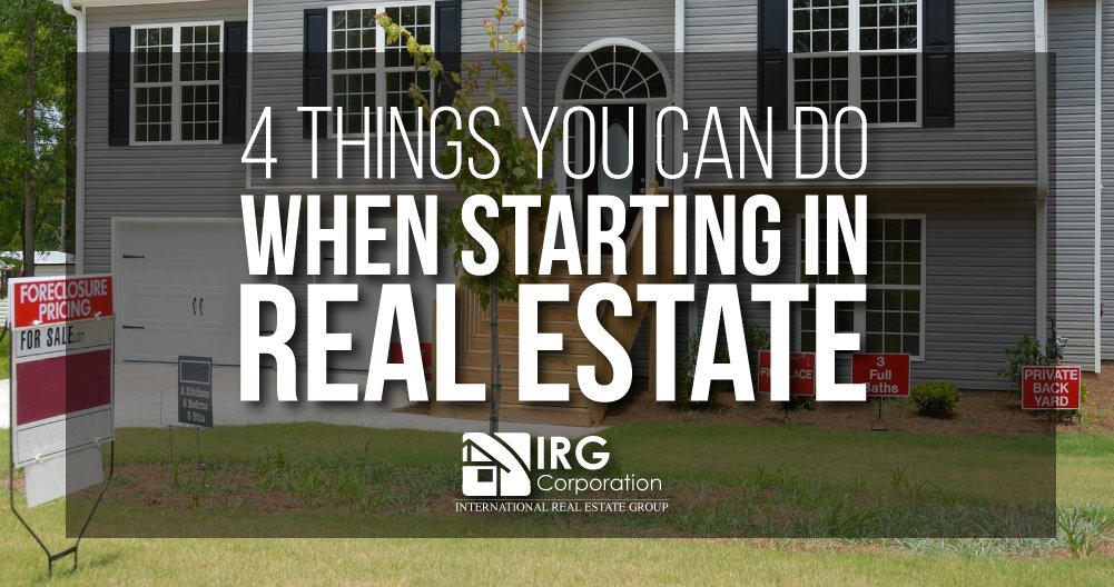 4 Things You Can Do When Starting in Real Estate