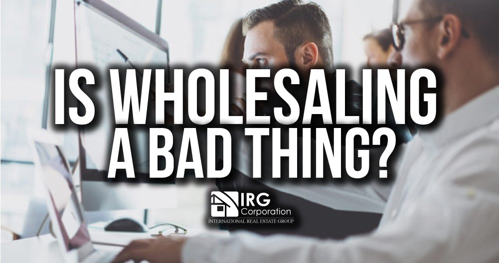 Is Wholesaling a Bad Thing?