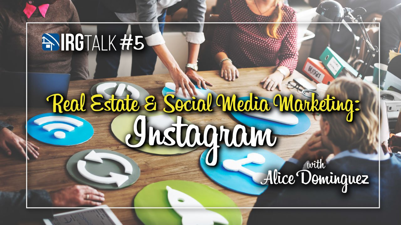 Real Estate & Social Media Marketing: Instagram!