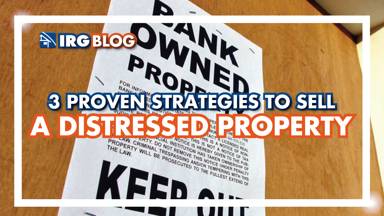 3 Proven Strategies to Sell a Distressed Property