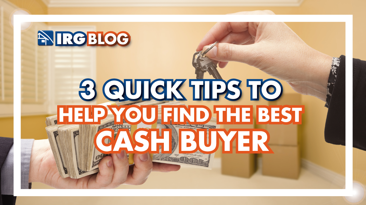 3 quick tips to help you find the best cash buyer