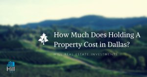 How Much Does Holding A Property Cost in Dallas?