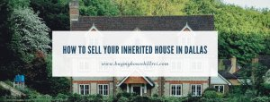 Sell Your Inherited House