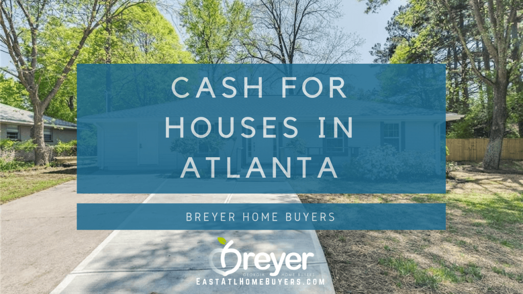 Cash For Houses In Atlanta Sandy Springs Roswell Johns Creek Alpharetta Marietta Smyrna Dunwoody Brookhaven Peachtree Corners Kennesaw Lawrenceville Duluth Suwanee Stone Mountain Lithonia Stone Mountain Ellenwood Decatur Cumming Grayson Snellville Lilburn Dacula Lawrenceville Buford GA Georgia