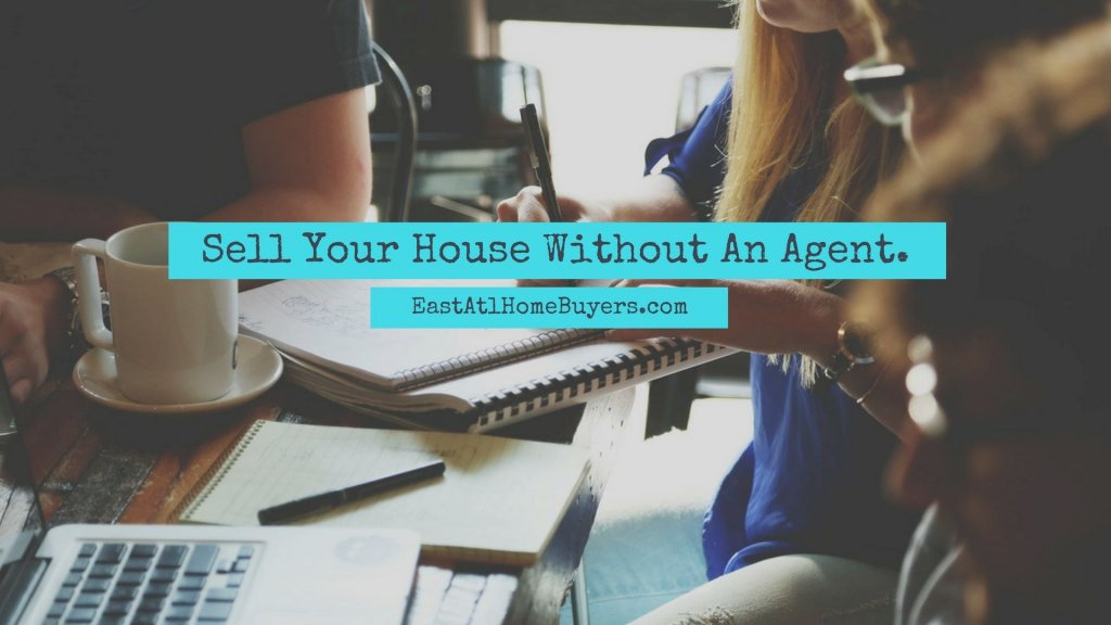 Sell Your House without an agent atlanta georgia how to sell my house by owner sell my house fast atlanta georgia ga lawrenceville suwanee norcross duluth johns creek