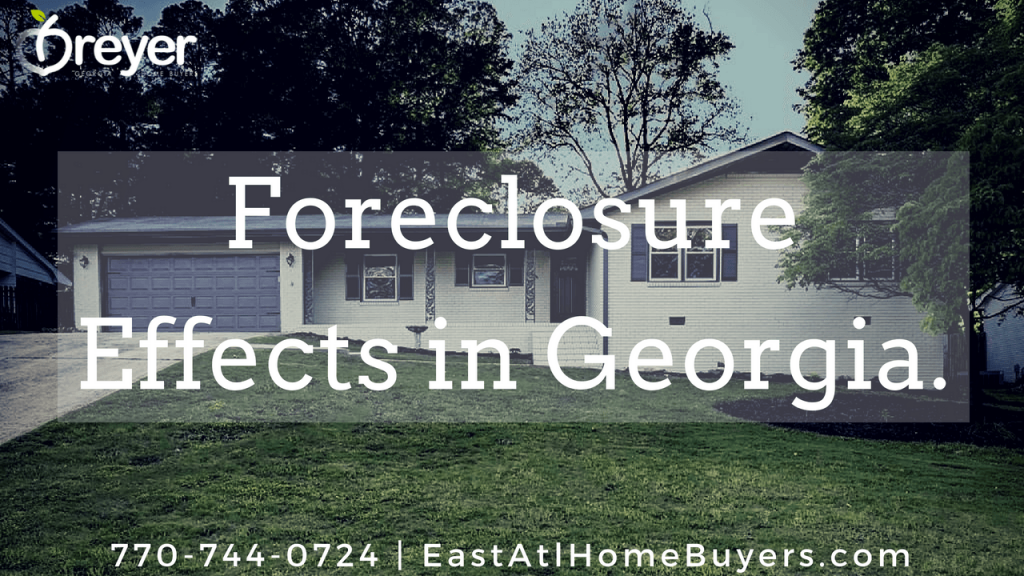 foreclosure effects in effects of foreclosure Lithonia Stone Mountain Ellenwood Decatur Cumming Grayson Snellville Lilburn Dacula Buford GA Georgia Atlanta Sandy Springs Roswell Johns Creek Alpharetta Marietta Smyrna Dunwoody Brookhaven Peachtree Corners Kennesaw Lawrenceville Duluth Suwanee Stone Mountain GA Georgia