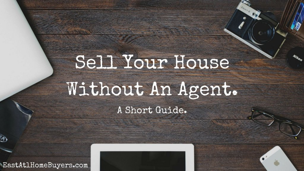 How To Sell Your House Without An Agent how to sell your house by yourself in Atlanta Top Real Estate Companies Local Real Estate Agents Near Me Atlanta GA South Sandy Springs GA Roswell GA Johns Creek GA Alpharetta GA Marietta GA Stonecrest GA Smyrna GA Dunwoody GA Brookhaven GA Peachtree Corners GA Kennesaw GA Lawrenceville GA Duluth GA Decatur GA Snellville GA Suwanee GA Georgia