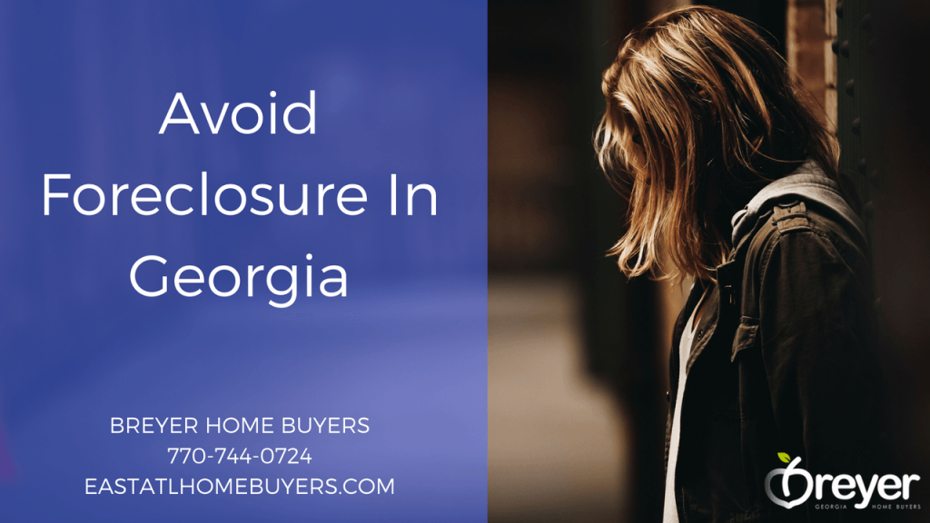 avoid foreclosure in Atlanta atlanta stop foreclosure Atlanta Sandy Springs Roswell Johns Creek Alpharetta Marietta Smyrna Dunwoody Brookhaven Peachtree Corners Kennesaw Lawrenceville Duluth Suwanee Stone Mountain GA Georgia Lithonia Stone Mountain Ellenwood Decatur Cumming Grayson Snellville Lilburn Dacula Lawrenceville Buford