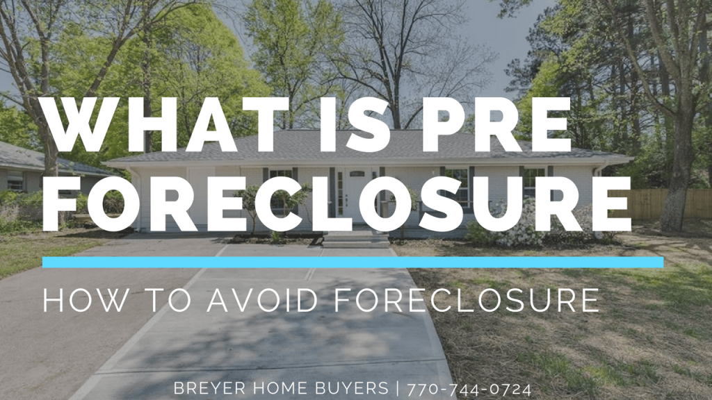 foreclosure effects in GA Georgia effects of foreclosure in GA Georgia what is pre foreclosure how to stop foreclosure sell house fast foreclosure Atlanta Sandy Springs Roswell Johns Creek Alpharetta Marietta Smyrna Dunwoody Brookhaven Peachtree Corners Kennesaw Lawrenceville Duluth Suwanee Stone Mountain GA Georgia