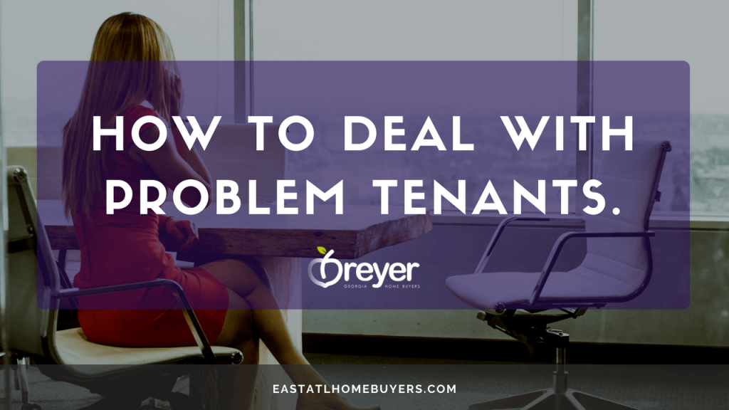 Ways To Deal With Frustrating Tenants Eviction Laws Bad Tenants Rights Atlanta GA Georgia landlord tenant lawyer eviction process