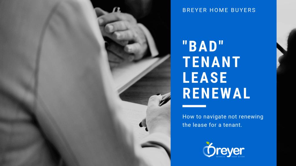 renew a lease with a bad tenant Atlanta Marietta Sandy Springs Roswell Decatur Stone Mountain Lawrenceville GA Georgia