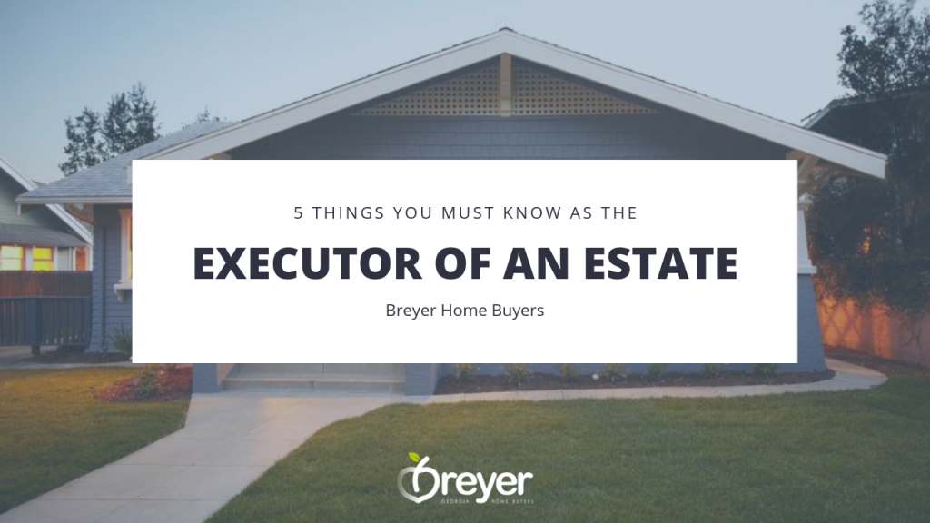 5 Things You Must Know as the Executor of an Estate
