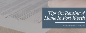 Tips on Renting A Home In Dallas Fort Worth
