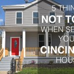 selling cincinnati house for most money - 5 things NOT to do