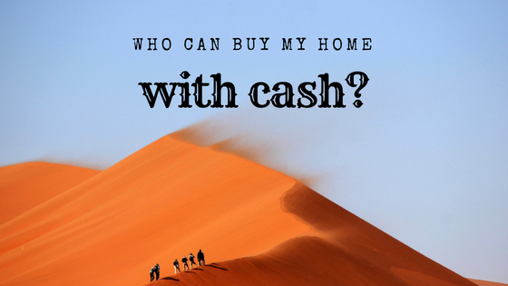 Who Can Buy My Home With Cash