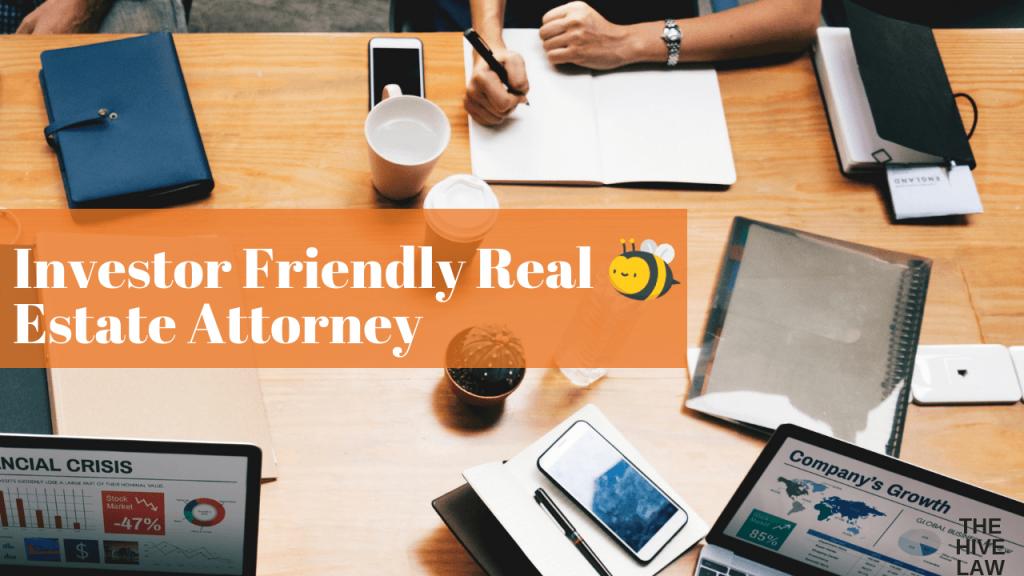 Investor Friendly Real Estate Attorney