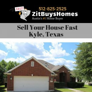 Sell you house fast kyle texas