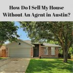 How Do I Sell My House Without An Agent in Austin