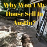 Why Won't My House Sell In Austin