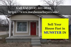 sell my house fast in Munster IN to Max House Buyer