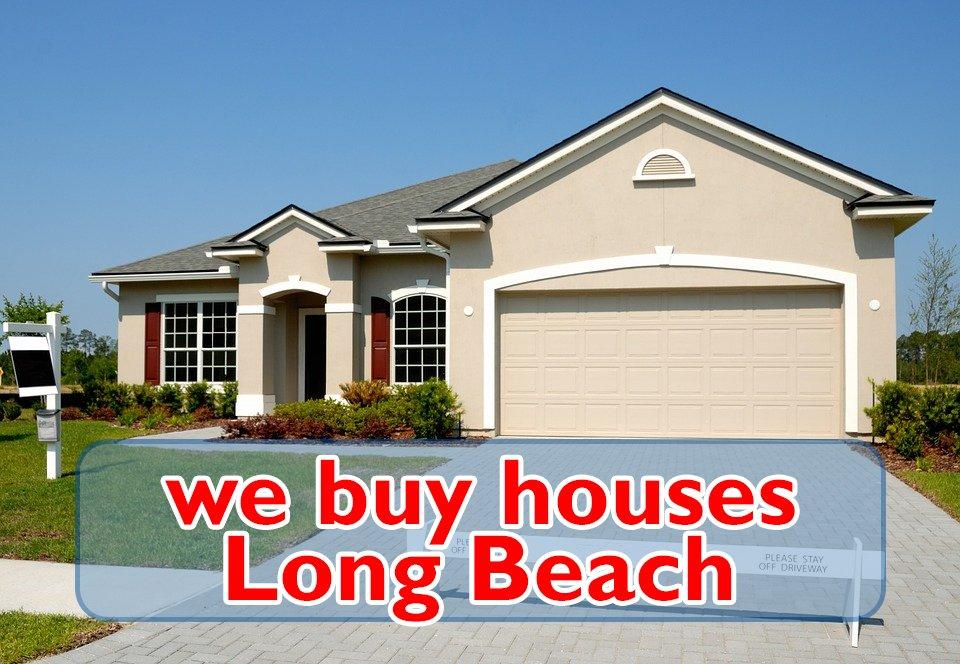 we buy houses Long Beach