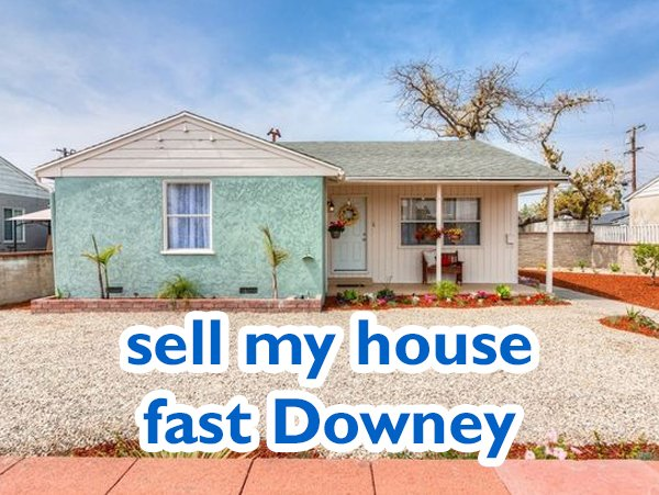 sell my house fast Downey