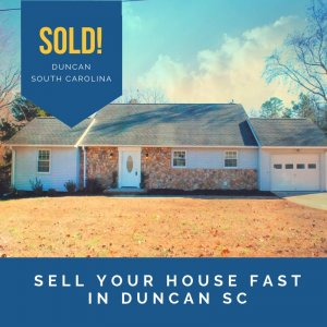 Sell-Your-House-Fast-in-Duncan-SC