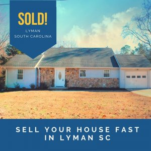 Sell-Your-House-Fast-in-Lyman-SC