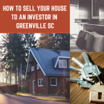 How to Sell Your House to an Investor in Greenville SC (1)