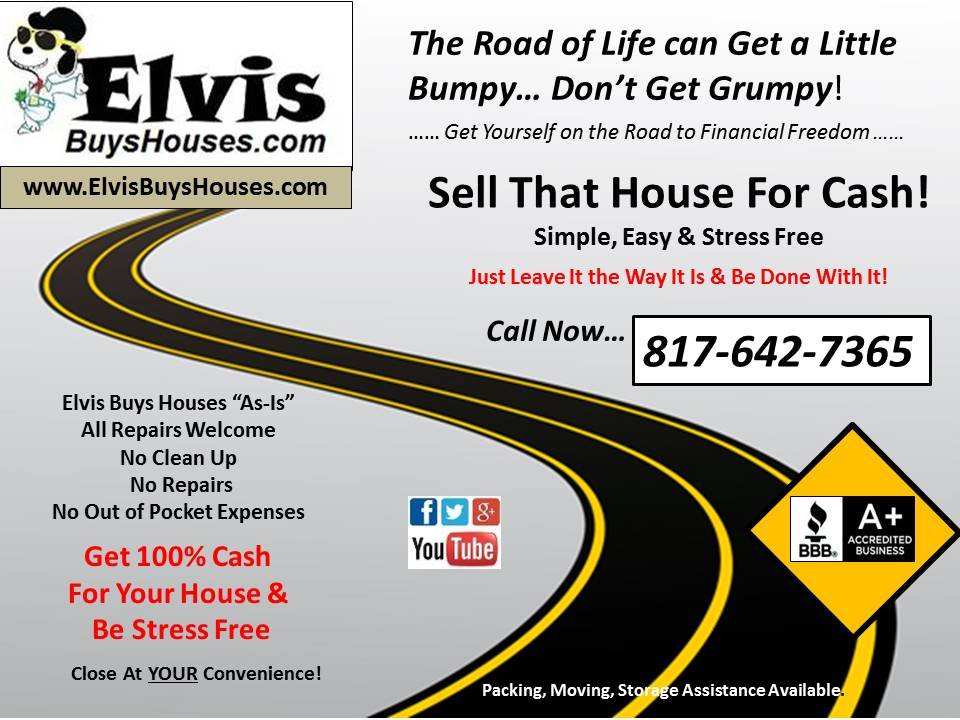 Sell Your House Fast.  Leave The Repairs To Us.  No Fees.  Any Condition.  No Obligation or Risk.  Call Elvis Buys Houses Today  877-703-5847