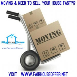 Moving and Need to Sell House Fast - We Buy Houses