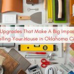 Upgrades That Make A Big Impact When Selling Your House in Oklahoma