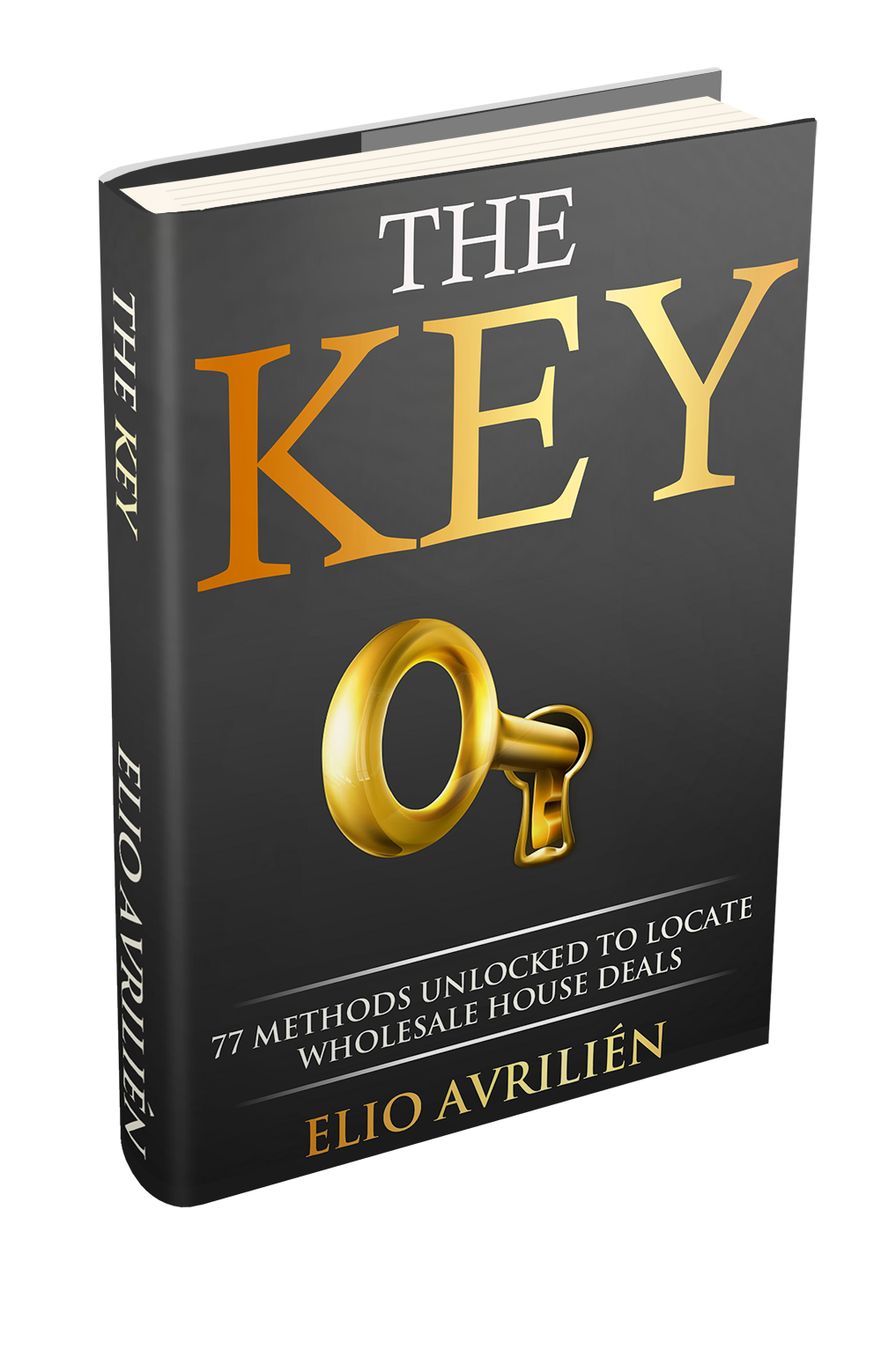 THE KEY.. (77 METHODS UNLOCKED TO LOCATE WHOLESALE HOUSE DEALS) Download The Free E-Book Now