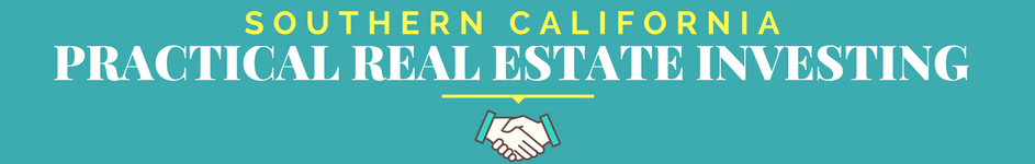 Southern California Practical Real Estate Investing