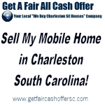 Sell My Mobile Home in Charleston South Carolina